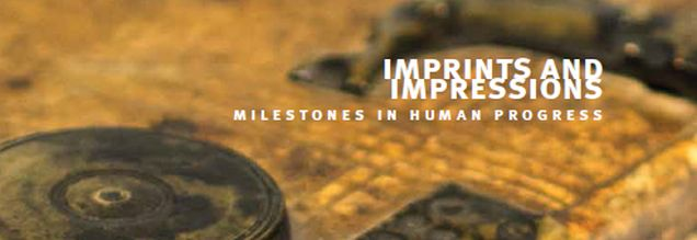 Imprints and Impressions: Milestones in Human Progress