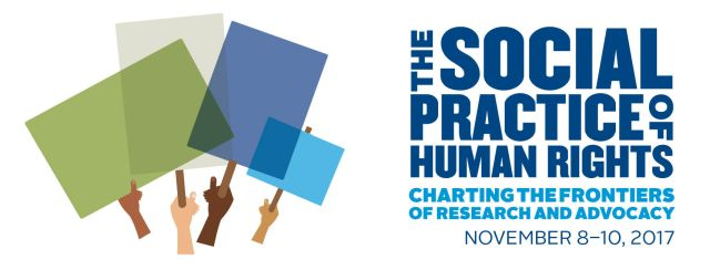 The Social Practice of Human Rights: Charting the Frontiers of Research and Advocacy