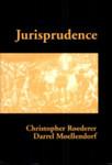 Jurisprudence by Christopher J. Roederer and Darrel Moellendorf