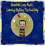Hezekiah Loves Music: Learning Rhythms the Food Way