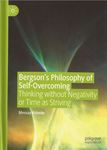 Bergson's Philosophy of Self-Overcoming by Messay Kebede