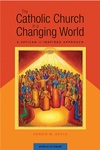 The Catholic Church in a Changing World: A Vatican II-Inspired Approach by Dennis M. Doyle