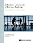 Behavioral Dimensions of Internal Auditing: A Practical Guide to Professional Relationships in Internal Auditing by Mortimer A. Dittenhofer, Sridhar Ramamoorti, Douglas E. Ziegenfuss, and R. Luke Evans
