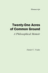 Twenty-One Acres of Common Ground: A Philosophical Memoir