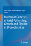 Molecular Genetics of Axial Patterning, Growth and Disease in Drosophila Eye