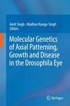 Molecular Genetics of Axial Patterning, Growth and Disease in Drosophila Eye