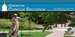 Center for Catholic Education Newsletter, Fall 2013 by University of Dayton