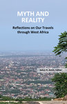 Myth and Reality: Reflections on Our Travels through West Africa