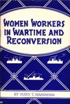 Women Workers in Wartime and Reconversion