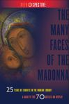 The Many Faces of the Madonna: 25 Years of Exhibits in the Marian Library by University of Dayton. Marian Library