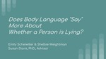 "Body Language ""Says"" More about Whether a Person Is Lying by Emily Scheiwiller and Shelbie Weightman"