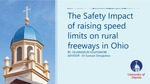 The Safety Impact of Raising Speed Limit on Rural Freeways in Ohio