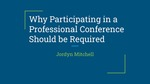 Why Participating in a Professional Conference Should be Required