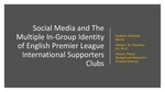 Social Media and The Multiple In-Group Identity of the English Premier League International Supporter Clubs