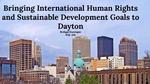 Bringing International Human Rights and Sustainable Development Goals to Dayton