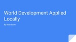 World Development Applied Locally