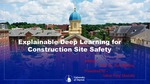 Explainable Deep Learning for Construction Site Safety