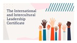 The International and Intercultural Leadership Certificate: Becoming a Global Leader