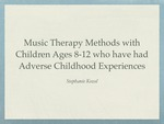 Music Therapy Approaches and Methods with Children Ages 8-12 Who Have Had Adverse Childhood Experiences