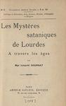 Les mystères sataniques de Lourdes à travers les âges by Léopold Goursat