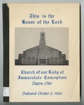 This Is the House of the Lord: Church of our Lady of Immaculate Conception, Dayton, Ohio. Dedicated October 2, 1966