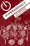 "Postcard: 'Hypermediacy' by Seth Wade, Matthew Burgy, and Chris ""etch"" Weyrich"